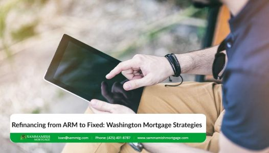 Refinancing from ARM to Fixed Washington Mortgage Strategies
