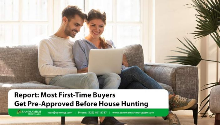Report Most First Time Buyers Get Pre Approved Before House Hunting