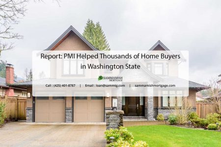 Report PMI Helped Thousands of Home Buyers in Washington State