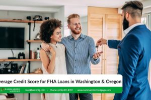Report Shows Average Credit Score for FHA Loans in Washington & Oregon