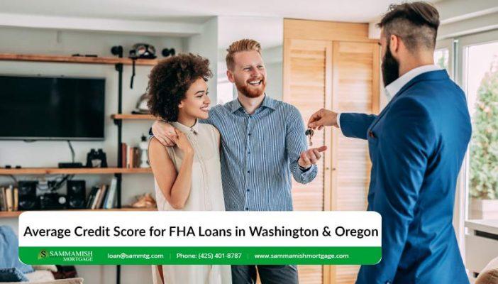 Report Shows Average Credit Score for FHA Loans in Washington Oregon