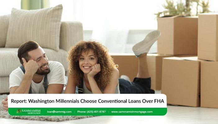Report Washington Millennials Choose Conventional Loans Over FHA