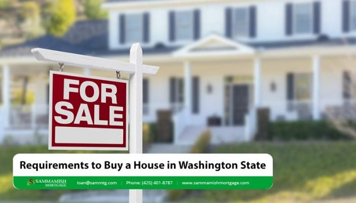 Requirements to Buy a House in Washington State
