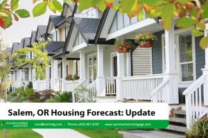 Salem, OR Housing Forecast: Prices Climb Due to Supply Shortage