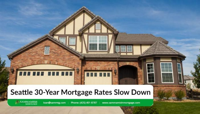 Seattle  Year Mortgage Rates Slow Down