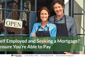 Self Employed and Seeking a Mortgage? Ensure You're Able to Pay