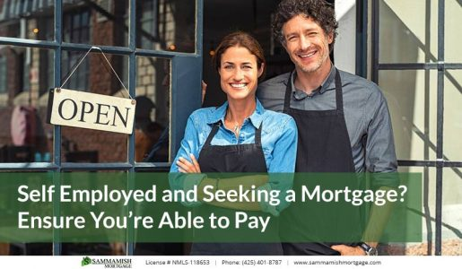 Self Employed and Seeking a Mortgage Ensure Youre Able to Pay
