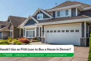 Should I Use an FHA Loan to Buy a House in Denver?
