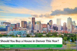 Should You Buy a House in Denver, Colorado in 2021?