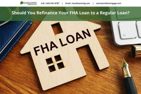 Should You Refinance Your FHA Loan to a Regular Loan