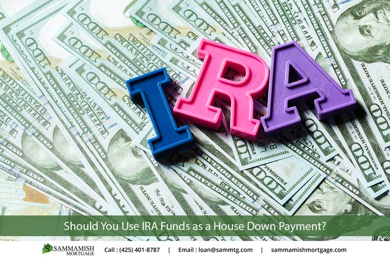 Should You Use IRA Funds As A House Down Payment?
