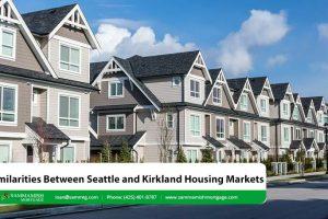 Similarities Between Seattle and Kirkland Housing Markets in 2021