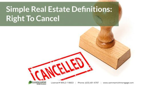 Simple Real Estate Definitions Right To Cancel