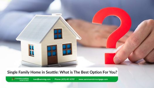Single Family Home in Seattle What is The Best Option For You