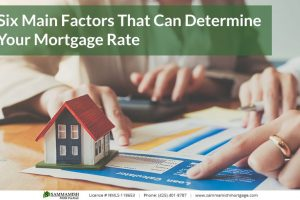 Six Main Factors That Can Determine Your Mortgage Rate