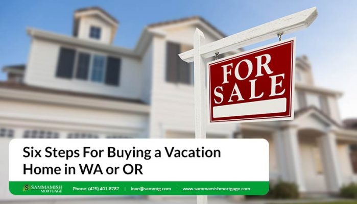 Six Steps For Buying a Vacation Home in WA or OR