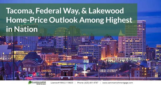 Tacoma Federal Way and Lakewood Home Price Outlook Among Highest in Nation