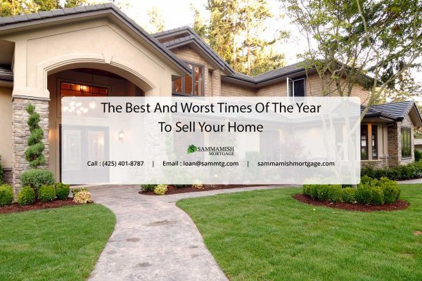 The Best And Worst Times Of The Year To Sell Your Home