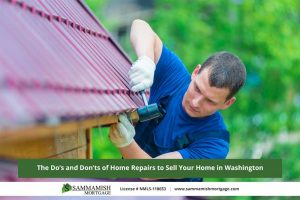 The Do's and Don'ts of Home Repairs to Sell Your Home in Washington