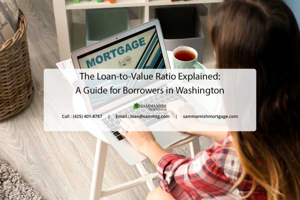 The Loan to Value Ratio Explained A Guide for Borrowers in Washington