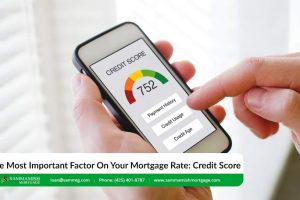 The Most Important Factor On Your Mortgage Rate: Credit Score