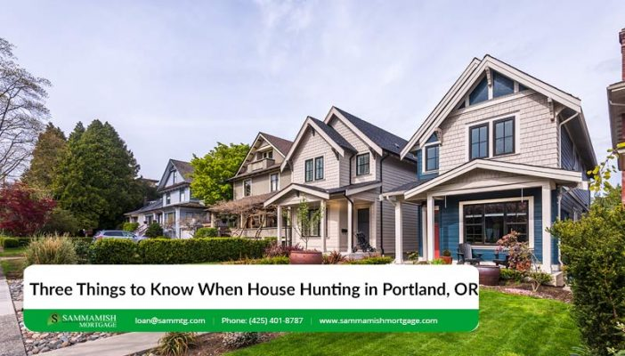 Three Things to Know When House Hunting in Portland Or
