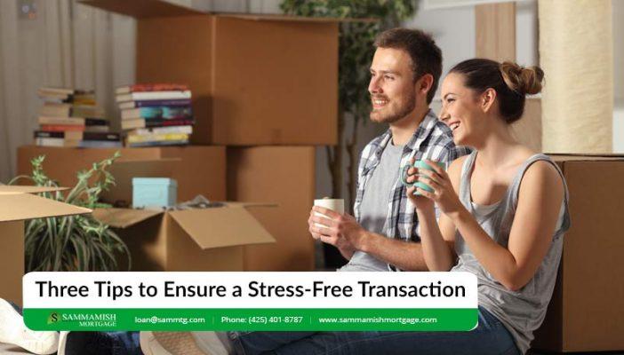 Three Tips to Ensure a Stress Free Transaction