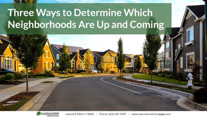 Three Ways to Determine Which Neighborhoods Are Up and Coming
