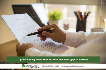 Tips For Picking a Loan Term For Your Home Mortgage in Portland