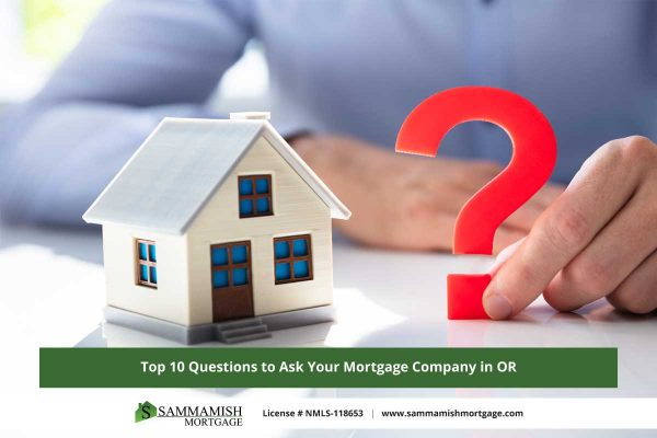 Top  Questions to Ask Your Mortgage Company in OR