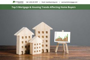 Top 5 Mortgage & Housing Trends Affecting Buyers in 2021