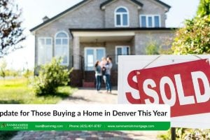 An Update for Those Buying a Home in Denver in 2021
