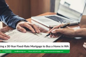 Using a 30-Year Fixed-Rate Mortgage to Buy a Home in Washington