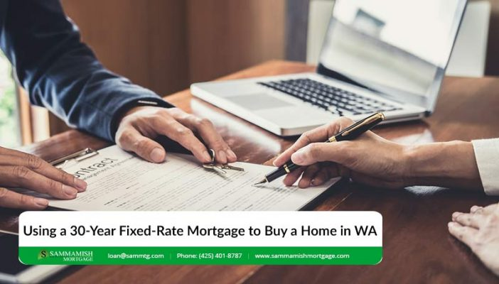Using a  Year Fixed Rate Mortgage to Buy a Home in Washington