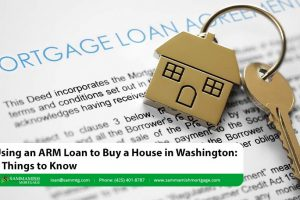 Using an ARM Loan to Buy a House in Washington: 5 Things to Know