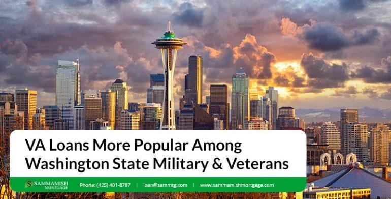VA Loans More Popular Among Washington State Military and Veterans