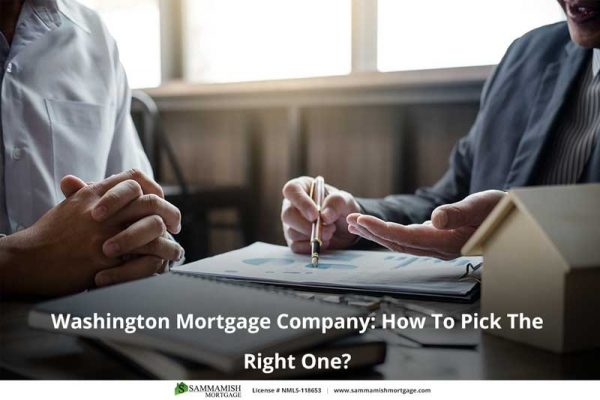 Washington Mortgage Company How To Pick The Right One