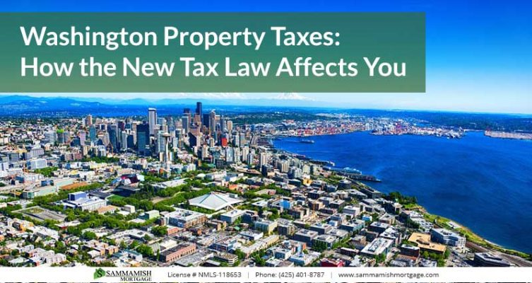 Washington Property Taxes How the New Tax Law Affects You