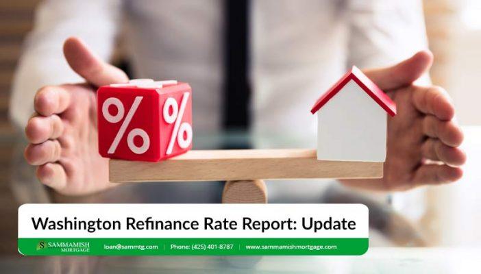 Washington Refinance Rate Report Update