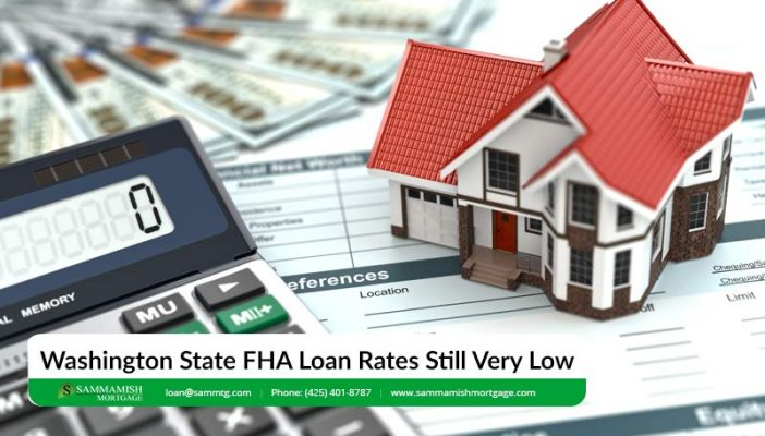Washington State FHA Loan Rates Still Very Low