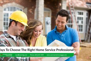 6 Ways To Choose The Right Home Service Professional