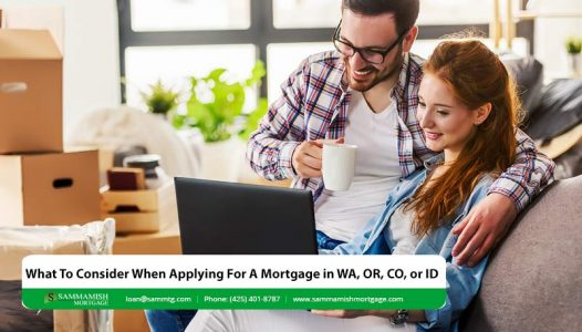 What To Consider When Applying For A Mortgage in WA OR CO or ID