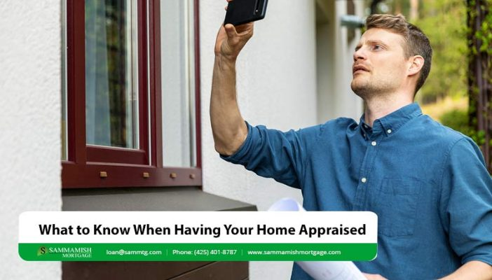 What to Know When Having Your Home Appraised