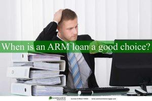 When is an ARM Loan a Good Choice?