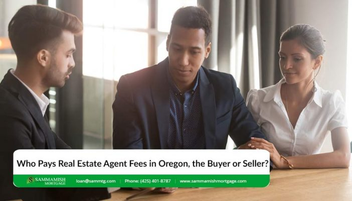 Who Pays Real Estate Agent Fees in Oregon the Buyer or Seller