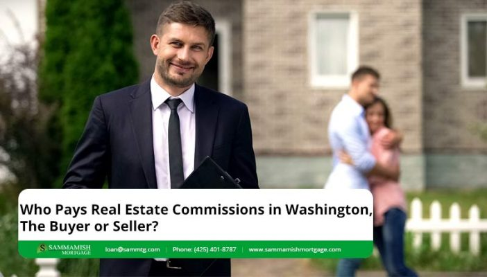Who Pays Real Estate Commissions in Washington the Buyer or Seller