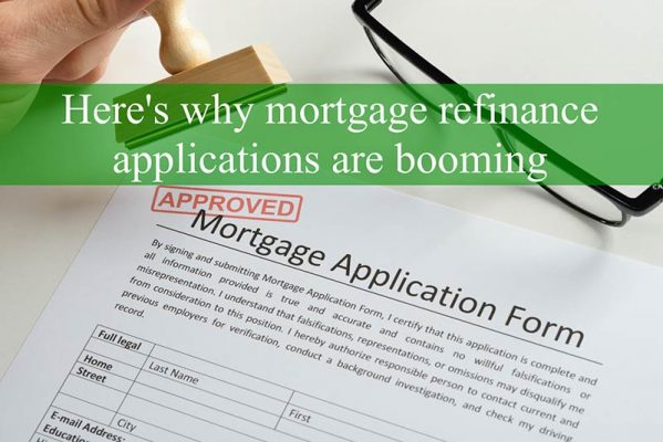Why Mortgage Refinance Applications Are Booming