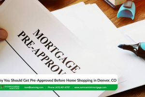 Why You Should Get Pre-Approved for a Mortgage Before You Start Home Shopping in Denver, Colorado