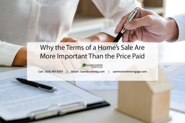 Why the Terms of a Homes Sale Are More Important Than the Price Paid