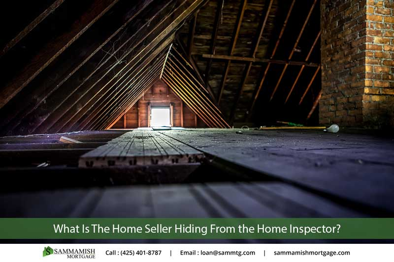 What Is The Home Seller Hiding From The Home Inspector?